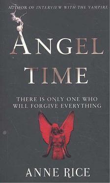 Anne Rice - Angel Time [antikvár]