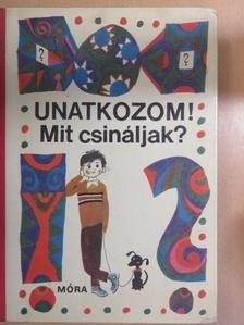 Báthory Zoltán - Unatkozom! Mit csináljak? [antikvár]