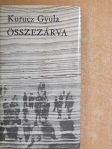 Kurucz Gyula - Összezárva [antikvár]