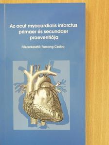 Dr. Cziráki Attila - Az acut myocardialis infarctus primaer és secundaer praeventiója [antikvár]