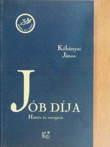 Kőbányai János - Jób díja [antikvár]