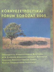 Farkas István - Környezetpolitikai fórum sorozat 2005. [antikvár]