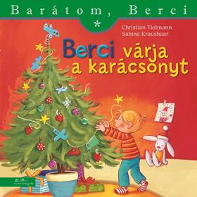 Christian Tielmann - Sabine Kraushaar - Berci várja a karácsonyt - Barátom, Berci