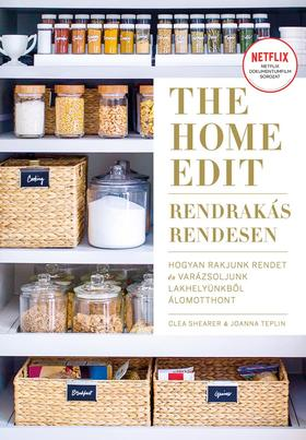 Clea Shearer-Joanna Teplin - The Home Edit - Rendrakás rendesen