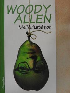 Woody Allen - Mellékhatások [antikvár]