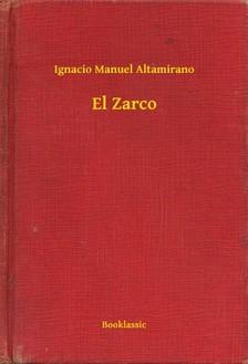 Altamirano Ignacio Manuel - El Zarco [eKönyv: epub, mobi]