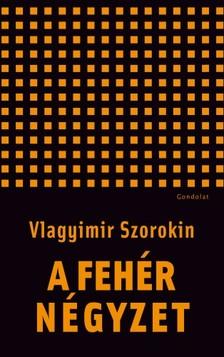 Vlagyimir Szorokin - A fehér négyzet [eKönyv: epub, mobi]