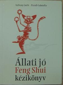 Parádi Gabriella - Állati jó Feng Shui kézikönyv [antikvár]