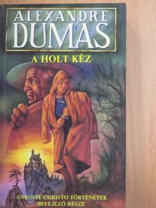 Alexandre Dumas - A holt kéz I. [antikvár]