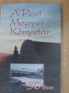 Biczák Péter - A Pest Megyei Könyvtár 50 éve [antikvár]