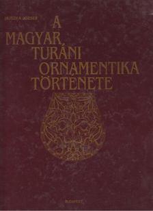 Huszka József - A magyar turáni ornamentika története [antikvár]