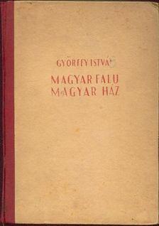 Győrffy István - Magyar falu magyar ház [antikvár]