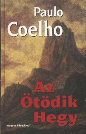 Paulo Coelho - Az Ötödik Hegy [antikvár]