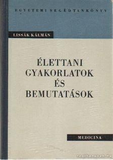 Lissák Kálmán - Élettani gyakorlatok és bemutatások [antikvár]