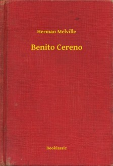 Herman Melville - Benito Cereno [eKönyv: epub, mobi]