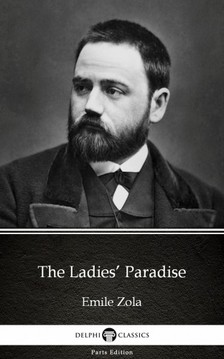 ÉMILE ZOLA - The Ladies' Paradise by Emile Zola (Illustrated) [eKönyv: epub, mobi]