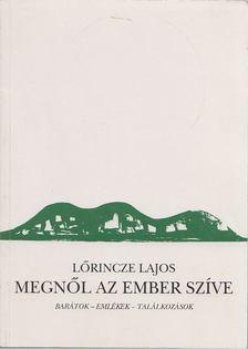 Lőrincze Lajos - Megnől az ember szíve [antikvár]
