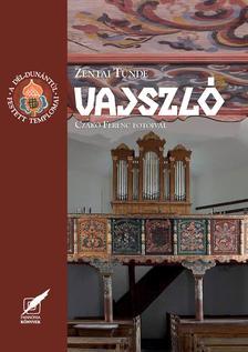 Zentai Tünde - Vajszló - A Dél-Dunántúl festett templomai