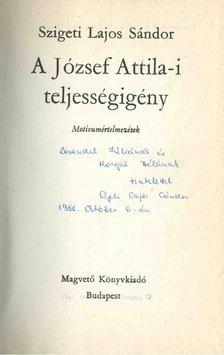 Szigeti Lajos Sándor - A József Attila-i teljességigény (dedikált) [antikvár]