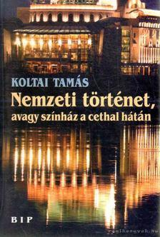 Koltai Tamás - Nemzeti történet, avagy színház a cethal hátán [antikvár]