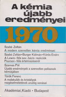 Csákvári Béla - A kémia újabb eredményei 1970. 1-2. [antikvár]