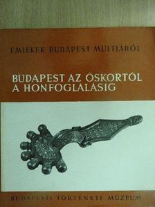 Nagy Tibor - Budapest az őskortól a honfoglalásig [antikvár]