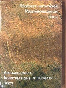 Kővári Klára - Régészeti kutatások Magyarországon 2003 [antikvár]