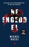 Michel Bussi - Ne engedd el [eKönyv: epub, mobi]