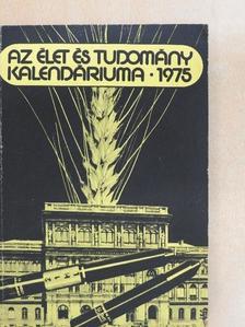Akácz László - Az Élet és Tudomány Kalendáriuma 1975 [antikvár]