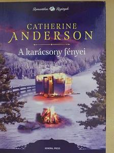 Catherine Anderson - A karácsony fényei [antikvár]