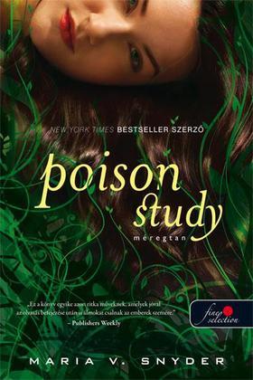 Maria V. Snyder - Poison Study - Méregtan - PUHA BORÍTÓS