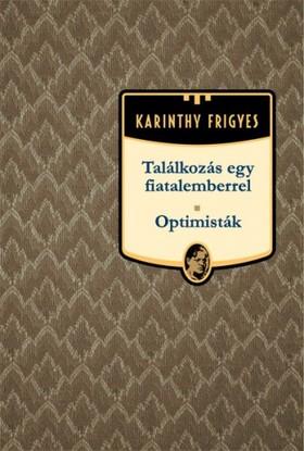 Karinthy Frigyes - Találkozás egy fiatalemberrel - Optimisták [eKönyv: epub, mobi]