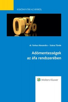 dr. Farkas Alexandra - Száraz Tünde - Adómentességek az áfa rendszerében [eKönyv: epub, mobi]