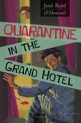 REJTŐ JENŐ - Vesztegzár a Grand Hotelben - Quarantine in the Grand Hotel