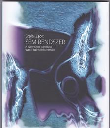 SZALAI ZSOLT - sem.rendszer A nyelv színe-változása Vass Tibor költészetében
