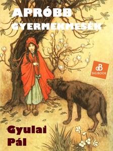 Gyulai Pál - Apróbb gyermekmesék [eKönyv: epub, mobi]