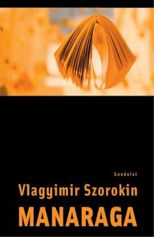 Vlagyimir Szorokin - Manaraga [eKönyv: epub, mobi]