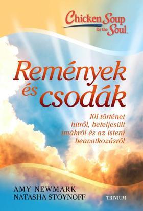 Amy Newmark - Natasha Stoynoff - Remények és csodák - 101 történet hitről, beteljesült imákról és az isteni beavatkozásról