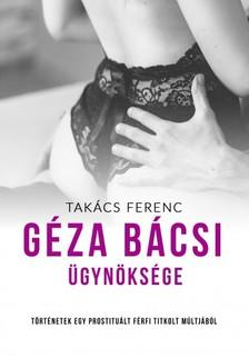 Takács Ferenc - Géza bácsi ügynöksége [eKönyv: epub, mobi]