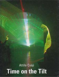 Csáji Attila - Time on the Tilt [antikvár]