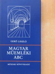 Gerő László - Magyar műemléki ABC [antikvár]