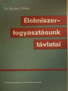 Dr. Kovács Dénes - Élelmiszer-fogyasztásunk távlatai [antikvár]