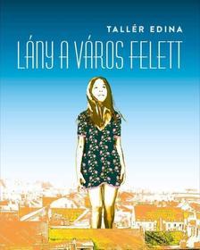 Tallér Edina - Lány a város felett