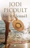 Jodi Picoult - Bár itt lennél