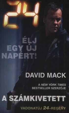 MACK, DAVID - 24: A SZÁMKIVETETT - ÉLJ EGY ÚJ NAPÉRT!