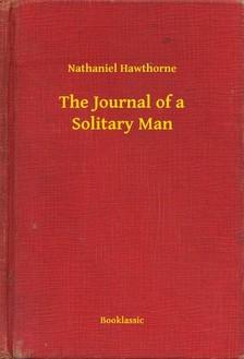 Nathaniel Hawthorne - The Journal of a Solitary Man [eKönyv: epub, mobi]