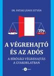 dr. Pataki János István - A végrehajtó és az adós - A bírósági végrehajtás a gyakorlatban [eKönyv: epub, mobi]