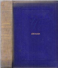 André Maurois - VII. Edward és kora [antikvár]