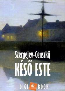 Szergejev-Censzkij - Késő este [eKönyv: epub, mobi]