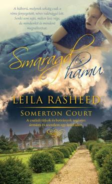 LEILA RASHEED - Smaragd és hamu (Somerton Court 3.)